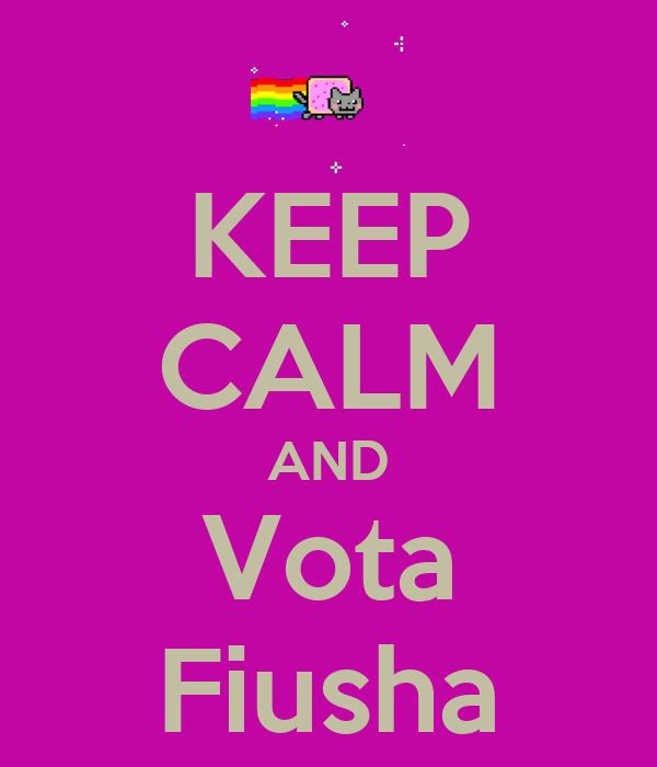 KEEP CALM AND Vota Fiusha
