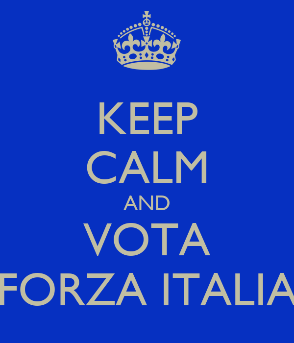 KEEP CALM AND VOTA FORZA ITALIA