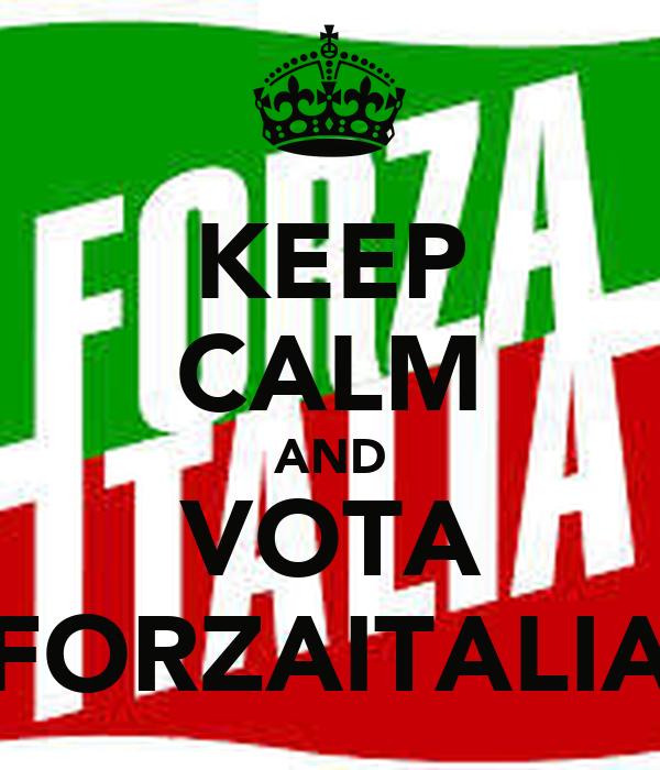 KEEP CALM AND VOTA FORZAITALIA