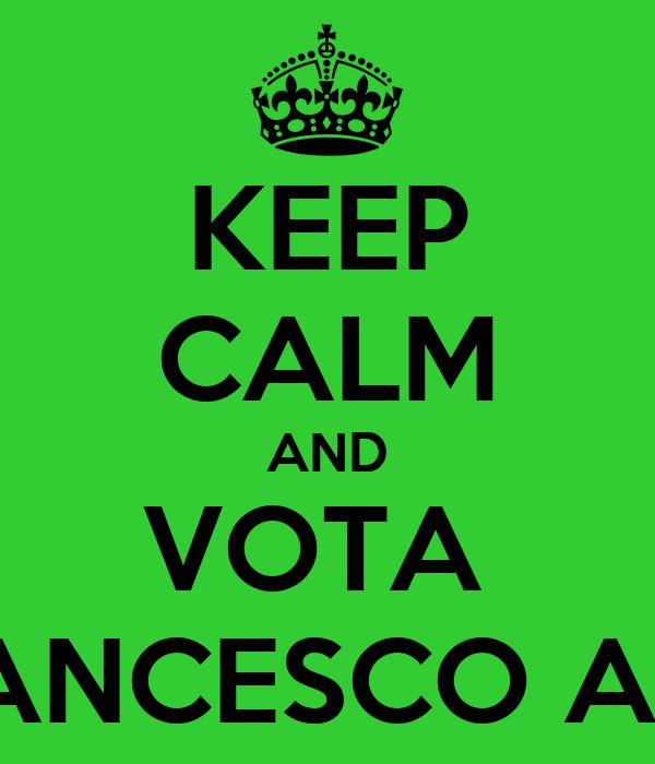 KEEP CALM AND VOTA  FRANCESCO ACRI