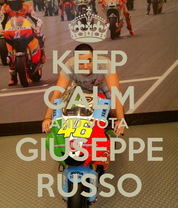 KEEP CALM AND VOTA GIUSEPPE RUSSO