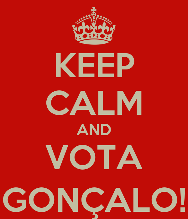 KEEP CALM AND VOTA GONÇALO!