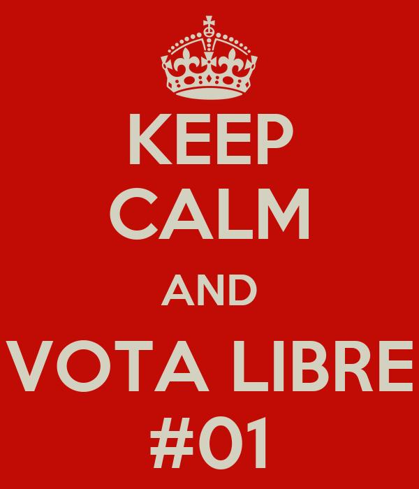 KEEP CALM AND VOTA LIBRE #01