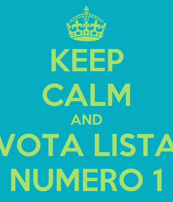 KEEP CALM AND VOTA LISTA NUMERO 1