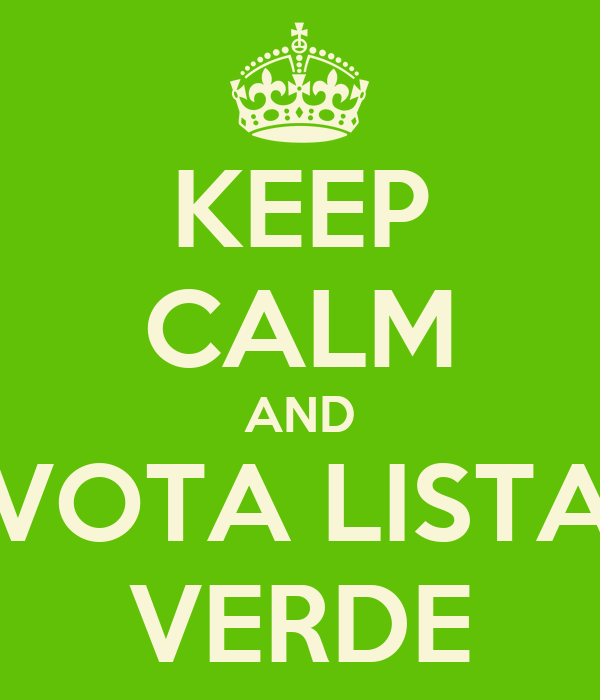 KEEP CALM AND VOTA LISTA VERDE