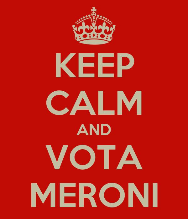 KEEP CALM AND VOTA MERONI