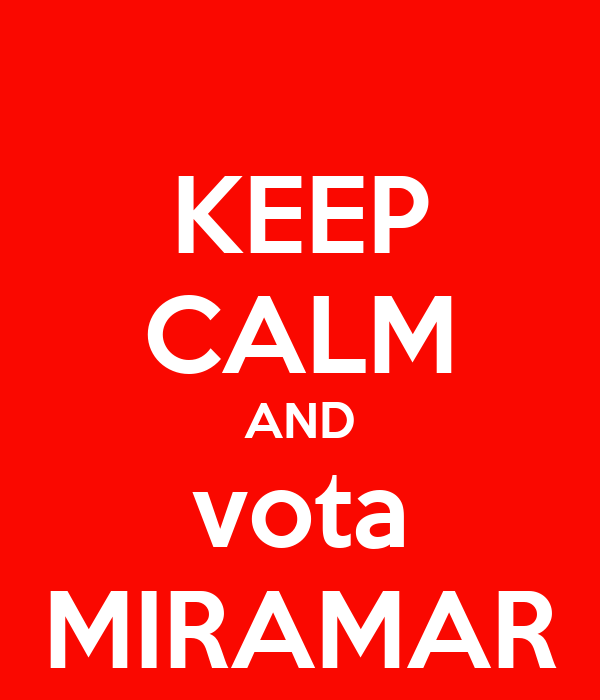 KEEP CALM AND vota MIRAMAR