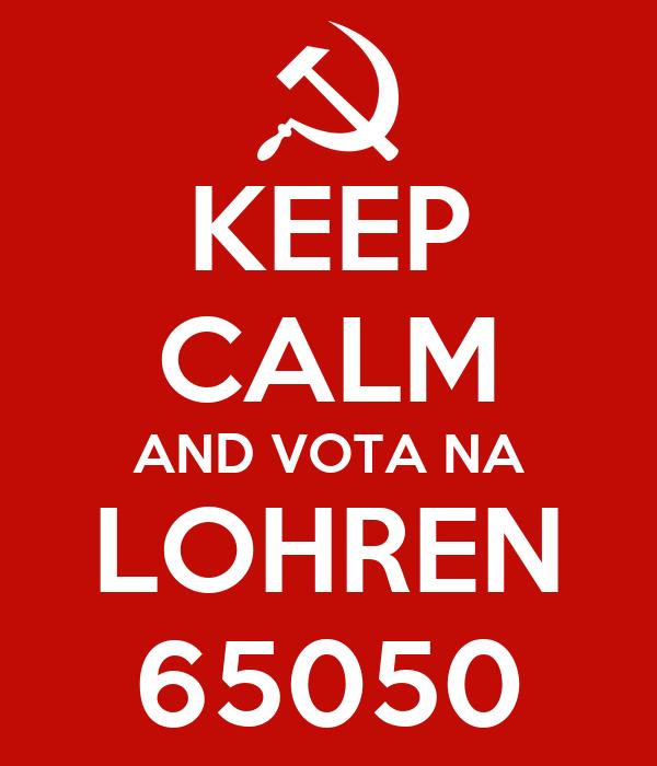 KEEP CALM AND VOTA NA LOHREN 65050