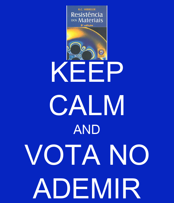 KEEP CALM AND VOTA NO ADEMIR