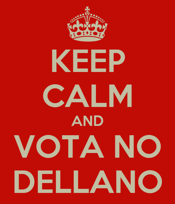 KEEP CALM AND VOTA NO DELLANO