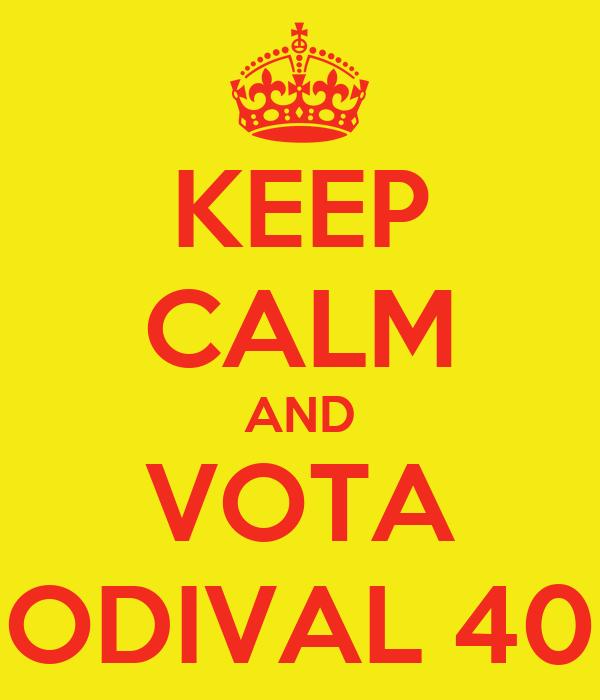 KEEP CALM AND VOTA ODIVAL 40
