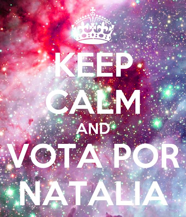 KEEP CALM AND VOTA POR NATALIA