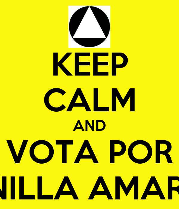 KEEP CALM AND VOTA POR PLANILLA AMARILLA