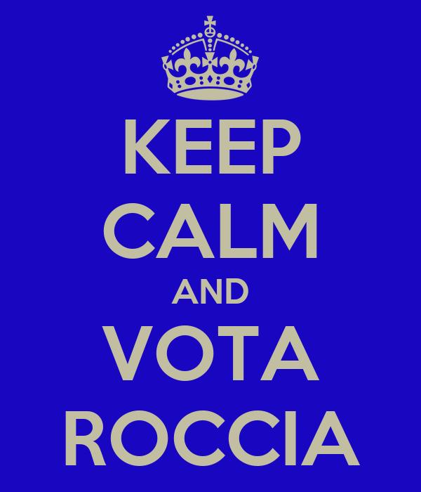 KEEP CALM AND VOTA ROCCIA