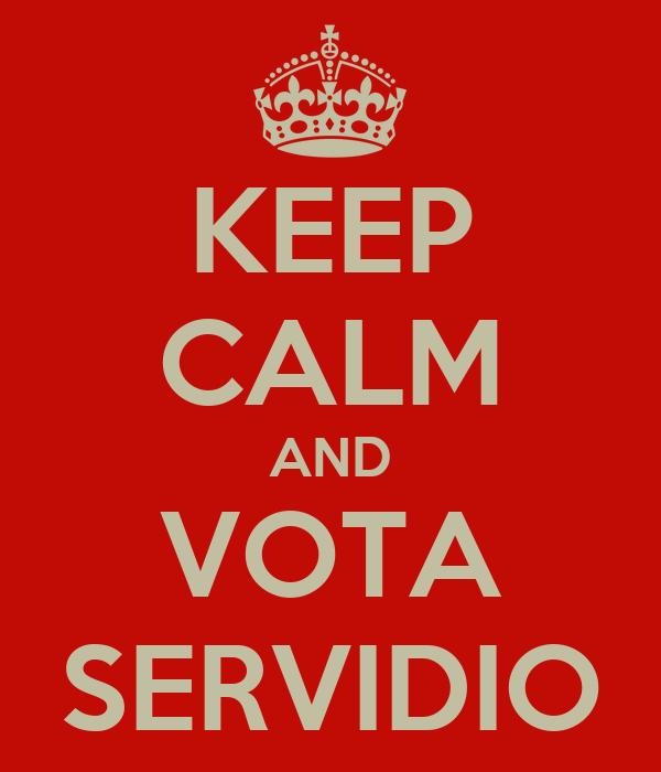 KEEP CALM AND VOTA SERVIDIO