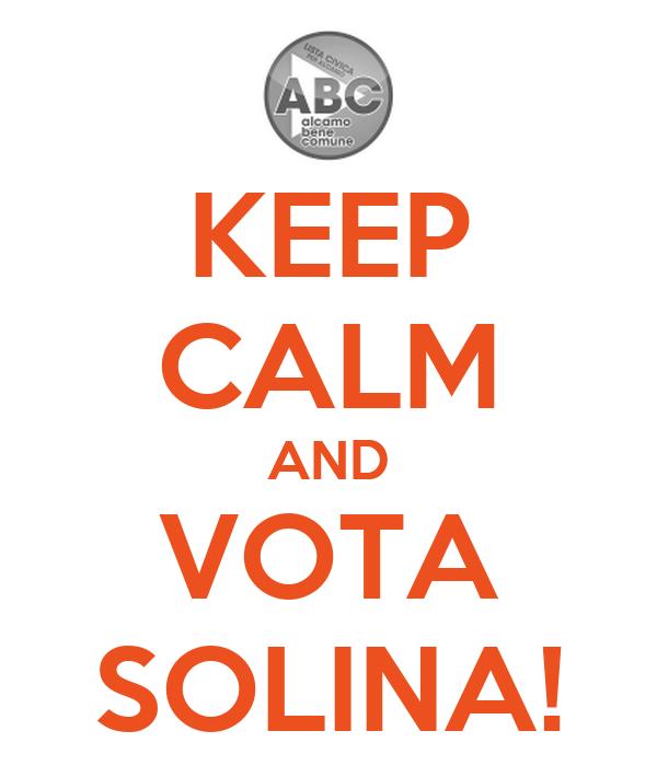 KEEP CALM AND VOTA SOLINA!