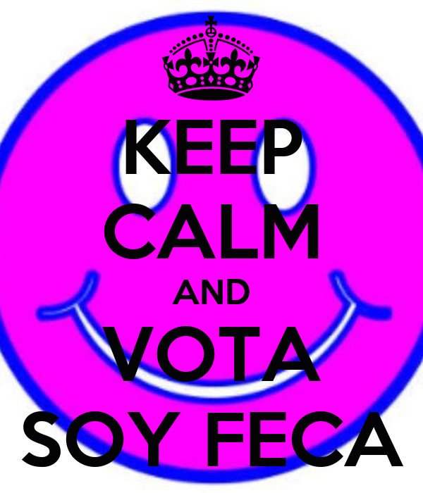KEEP CALM AND VOTA SOY FECA