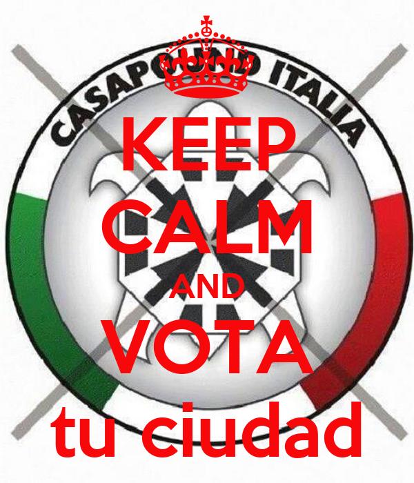 KEEP CALM AND VOTA tu ciudad