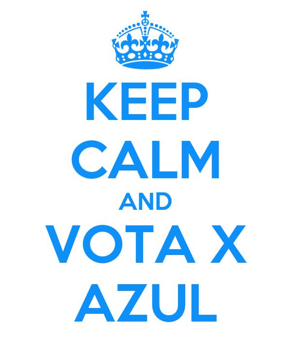 KEEP CALM AND VOTA X AZUL
