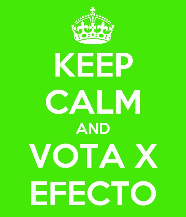 KEEP CALM AND VOTA X EFECTO