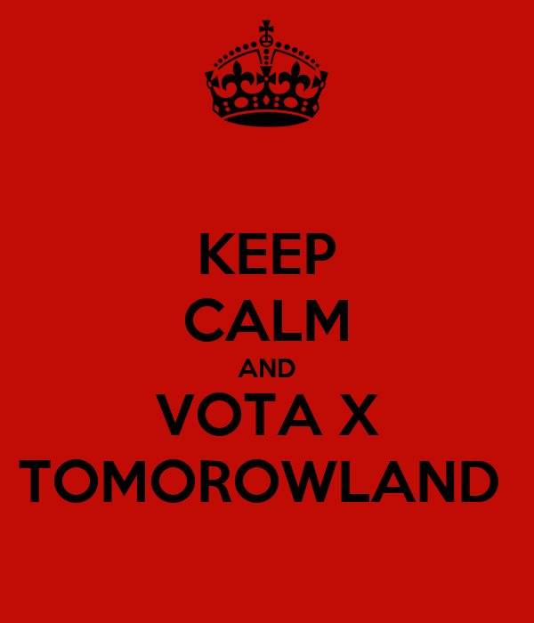 KEEP CALM AND VOTA X TOMOROWLAND