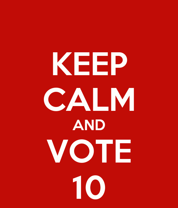 KEEP CALM AND VOTE 10