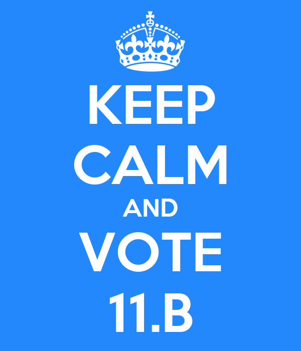 KEEP CALM AND VOTE 11.B