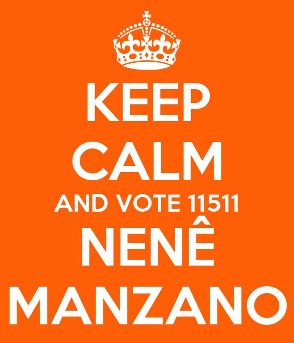 KEEP CALM AND VOTE 11511 NENÊ MANZANO