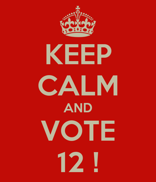 KEEP CALM AND VOTE 12 !