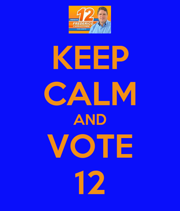 KEEP CALM AND VOTE 12