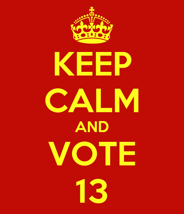 KEEP CALM AND VOTE 13