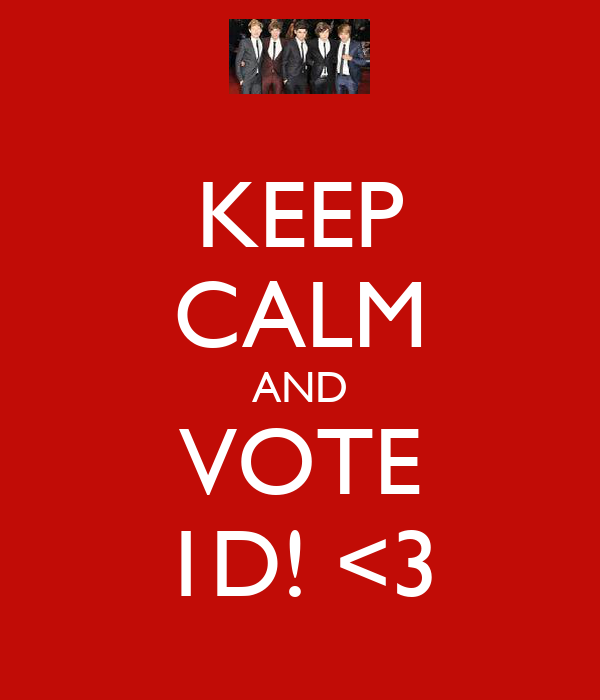 KEEP CALM AND VOTE 1D! <3
