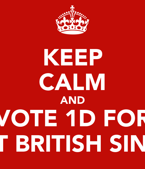 KEEP CALM AND VOTE 1D FOR BEST BRITISH SINGLE