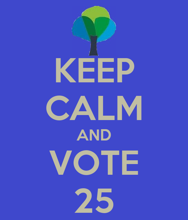 KEEP CALM AND VOTE 25