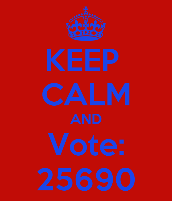 KEEP  CALM AND Vote: 25690