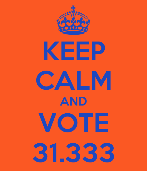 KEEP CALM AND VOTE 31.333