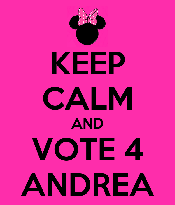 KEEP CALM AND VOTE 4 ANDREA