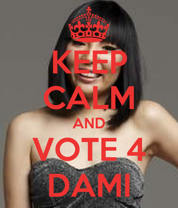 KEEP CALM AND VOTE 4 DAMI