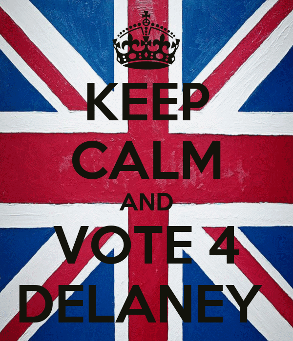 KEEP CALM AND VOTE 4 DELANEY