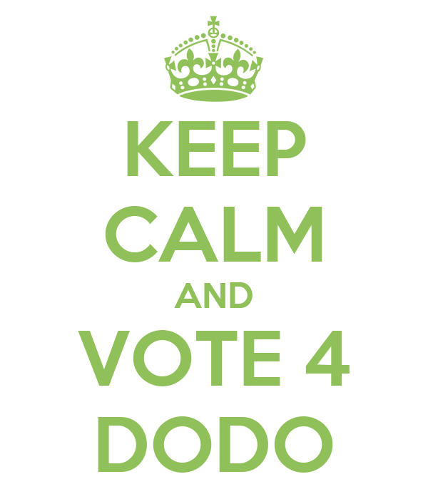 KEEP CALM AND VOTE 4 DODO