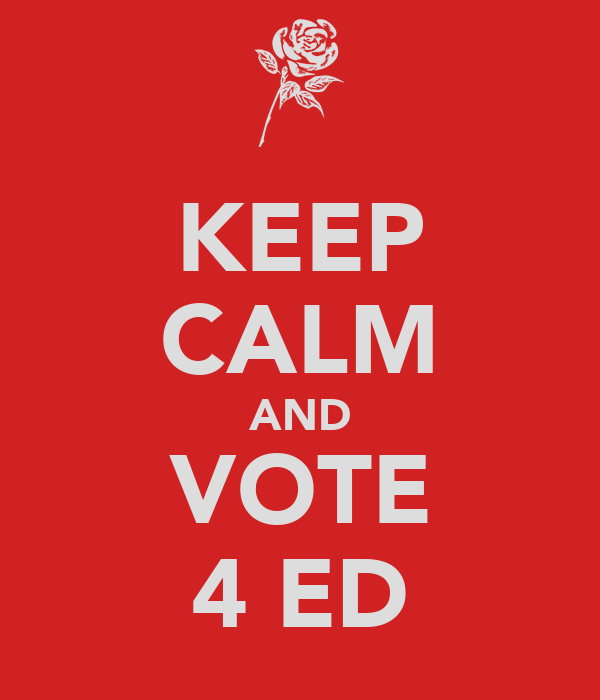 KEEP CALM AND VOTE 4 ED