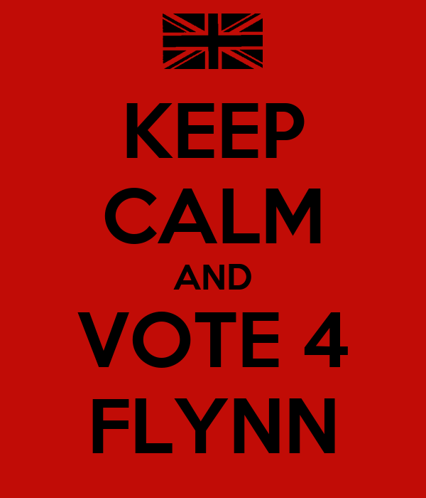 KEEP CALM AND VOTE 4 FLYNN