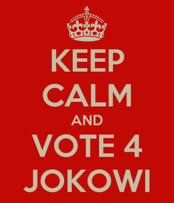 KEEP CALM AND VOTE 4 JOKOWI