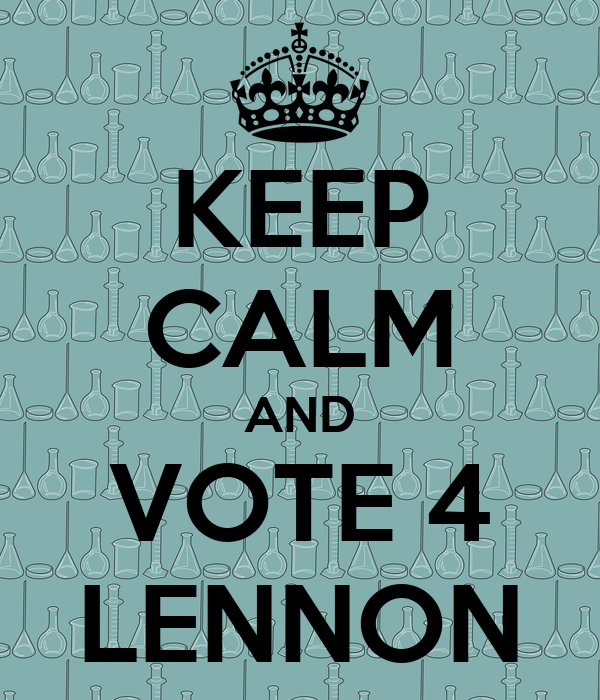 KEEP CALM AND VOTE 4 LENNON