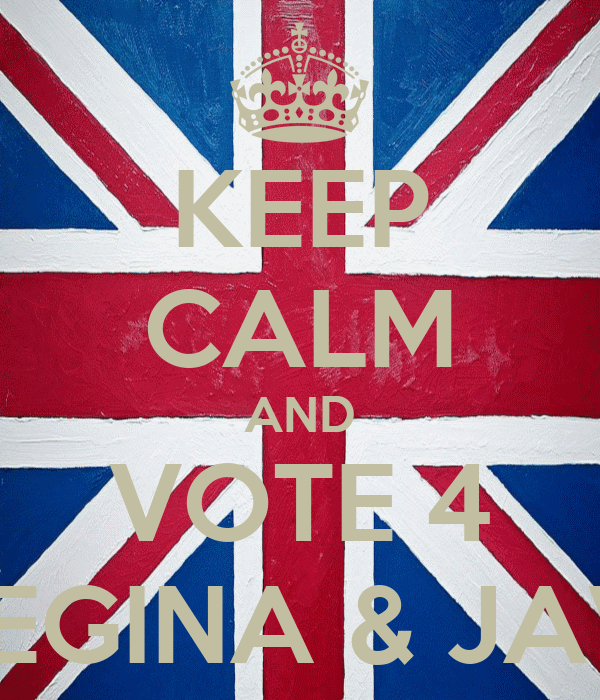 KEEP CALM AND VOTE 4 REGINA & JAVI