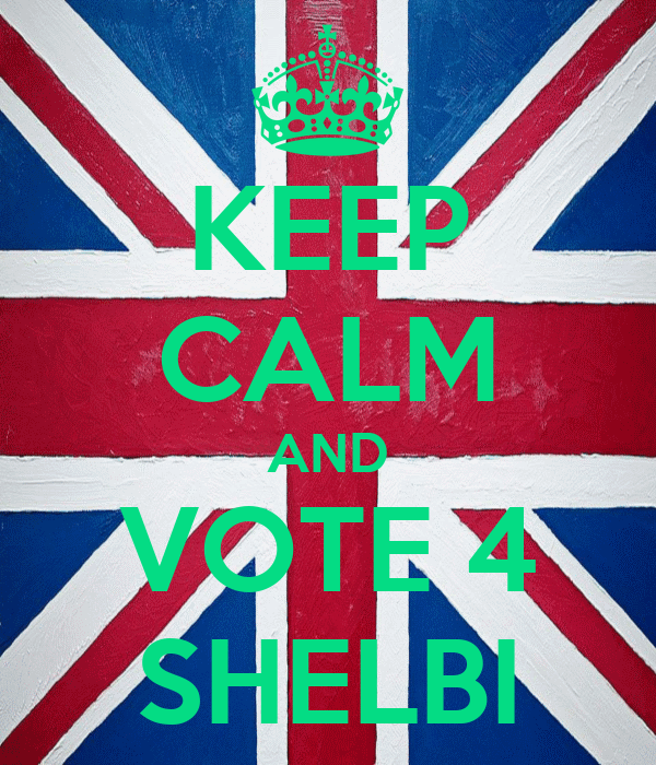 KEEP CALM AND VOTE 4 SHELBI