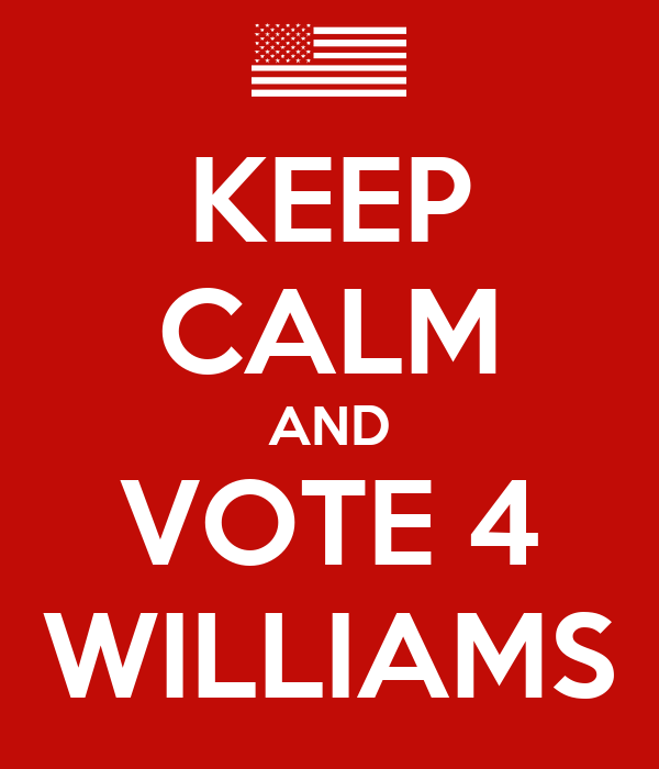 KEEP CALM AND VOTE 4 WILLIAMS