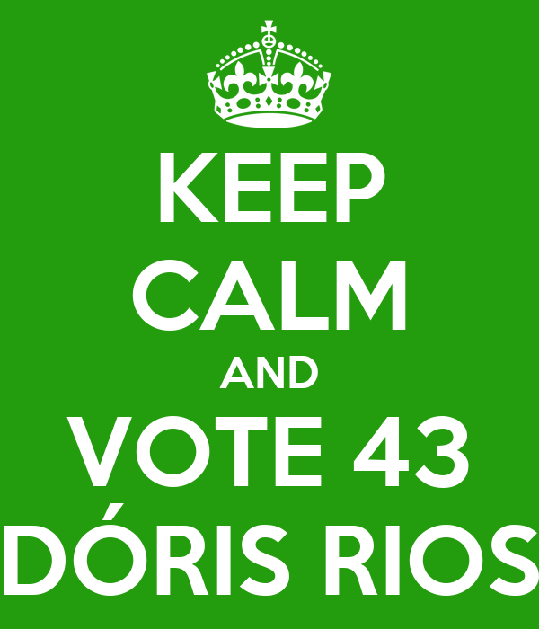 KEEP CALM AND VOTE 43 DÓRIS RIOS