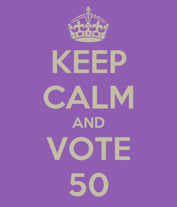 KEEP CALM AND VOTE 50
