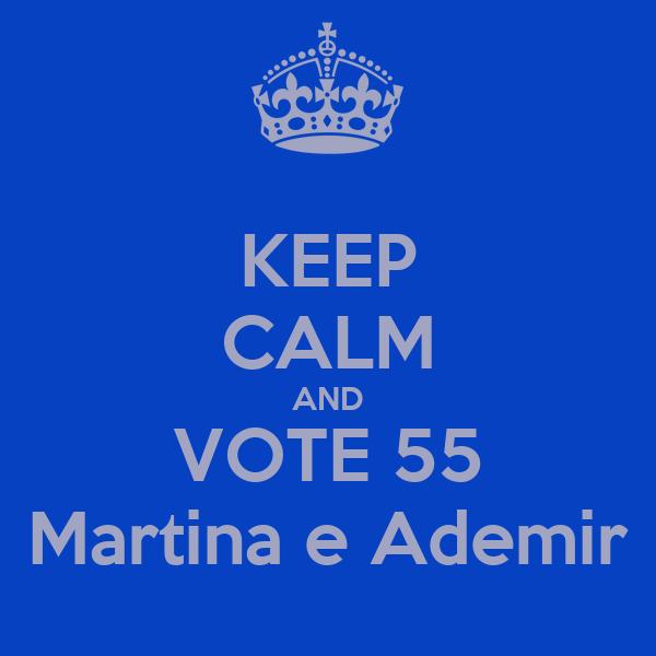 KEEP CALM AND VOTE 55 Martina e Ademir